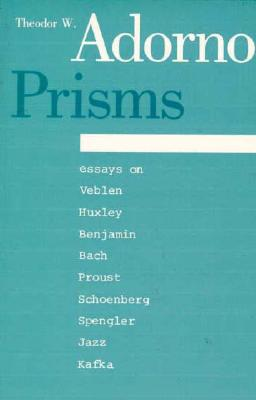 Prisms - Adorno, Theodor W, Professor, and Nicholsen, Shierry Weber (Translated by), and Weber, Samuel (Translated by)