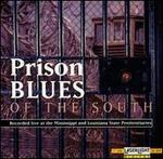 Prison Blues of the South: Live at the MS & LA State Penitentiary