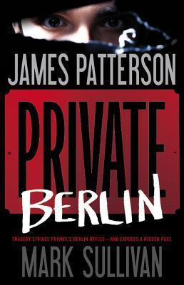 Private Berlin - Patterson, James, and Sullivan, Mark