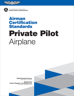 Private Pilot Airman Certification Standards - Airplane: Faa-S-Acs-6a, for Airplane Single- And Multi-Engine Land and Sea - Federal Aviation Administration (Faa), N/A