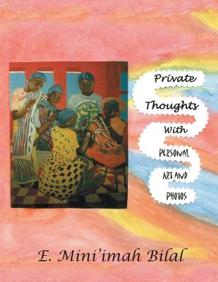 Private Thoughts with Personal Art and Photos - Bilal, E Mini'imah