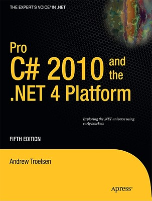 Pro C# 2010 and the .Net 4 Platform - Troelsen, Andrew