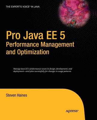 Pro Java EE 5 Performance Management and Optimization - Haines, Steven