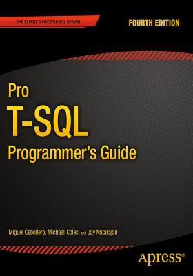 Pro T-SQL Programmer's Guide - Natarajan, Jay, and Bruchez, Rudi, and Coles, Michael