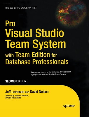 Pro Visual Studio Team System with Team Edition for Database Professionals - Nelson, David, Rabbi, PhD