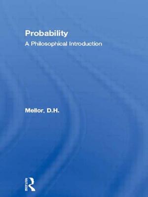 Probability: A Philosophical Introduction - Mellor, D H