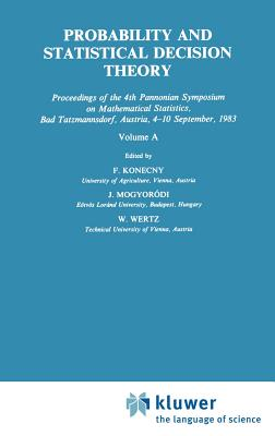 Probability and Statistical Decision Theory - Konecny, F (Editor)
