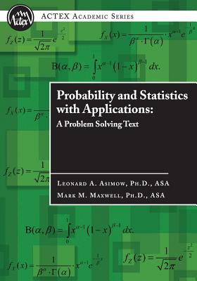 Probability and Statistics with Applications: A Problem Solving Text - Asimow, Leonard A