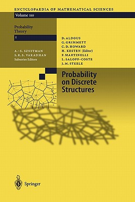 Probability on Discrete Structures - Kesten, Harry (Volume editor), and Aldous, David (Contributions by), and Grimmett, Geoffrey R. (Contributions by)