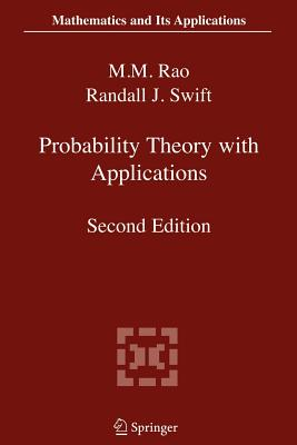 Probability Theory with Applications - Rao, Malempati M., and Swift, Randall J.