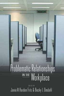 Problematic Relationships in the Workplace - Fritz, Janie M Harden (Editor)