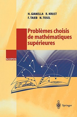Problemes Choisis de Mathematiques Superieures - Gianella, H, and Krust, R, and Taieb, F