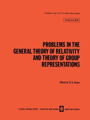 Problems in the General Theory of Relativity and Theory of Group Representations - Basov, N G (Editor)