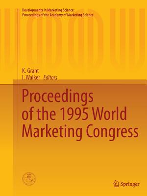 Proceedings of the 1995 World Marketing Congress - Grant, K (Editor), and Walker, I (Editor)