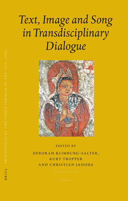 Proceedings of the Tenth Seminar of the Iats, 2003. Volume 7: Text, Image and Song in Transdisciplinary Dialogue - Klimburg-Salter, Deborah, and Jahoda, Christian, and Tropper, Kurt