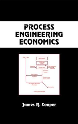 Process Engineering Economics - Couper, James R