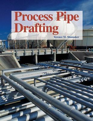 Process Pipe Drafting - Shumaker, Terence M