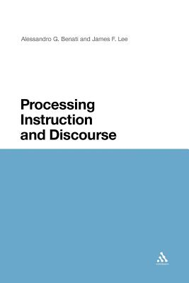 Processing Instruction and Discourse - Lee, James F., and Benati, Alessandro G.