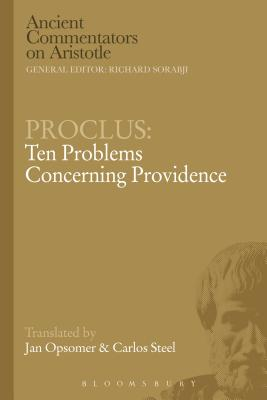 Proclus: Ten Problems Concerning Providence - Steel, Carlos