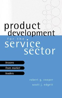 Product Development for the Service Sector - Edgett, Scott J, and Cooper, and Cooper, Robert Gravlin