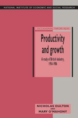 Productivity and Growth: A Study of British Industry 1954 86 - Oulton, Nicholas