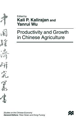 Productivity and Growth in Chinese Agriculture - Wu, Yanrui (Editor), and Kalirajan, Kaliappa, Dr. (Editor)
