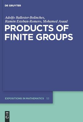 Products of Finite Groups - Ballester-Bolinches, Adolfo, and Esteban-Romero, Ramon, and Asaad, Mohamed