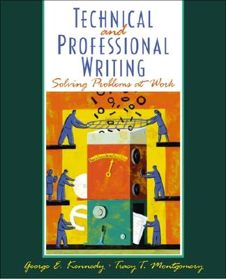 Professional and Technical Writing: Problem Solving at Work - Kennedy, George E, and Montgomery, Tracy T