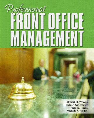 Professional Front Office Management - Woods, Robert, and Ninemeier, Jack D, and Hayes, David K