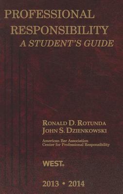 Professional Responsibility: A Student's Guide - Rotunda, Ronald D, and Dzienkowski, John S