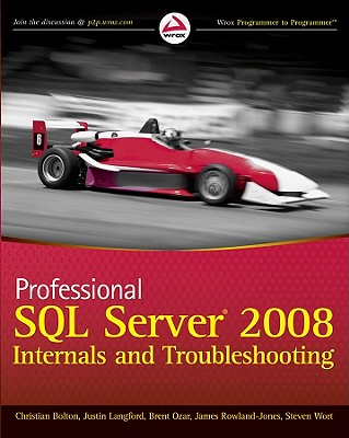 Professional SQL Server 2008 Internals and Troubleshooting - Bolton, Christian