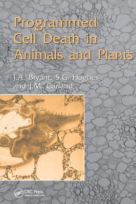 Programmed Cell Death in Animals and Plants - Lawlor, D W, and Bryant, Et Al, and Bryant, John, Professor (Editor)