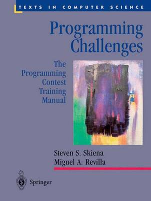 Programming Challenges: The Programming Contest Training Manual - Skiena, Steven S, Professor, and Revilla, Miguel A