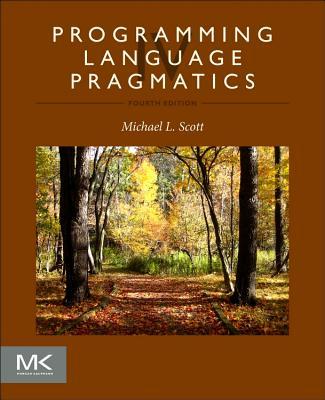 Programming Language Pragmatics - Scott, Michael L.