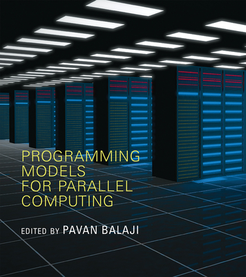 Programming Models for Parallel Computing - Balaji, Pavan (Editor)