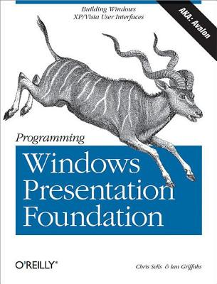 Programming Windows Presentation Foundation - Sells, Chris, and Griffiths, Ian