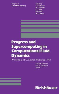 Progress and Supercomputing in Computional Fluid Dynamics - Murman