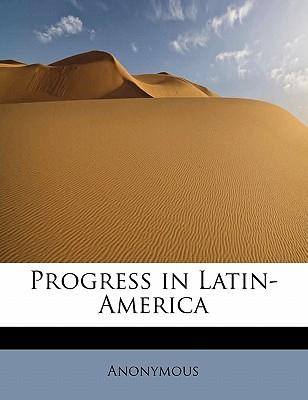 Progress in Latin-America - Anonymous