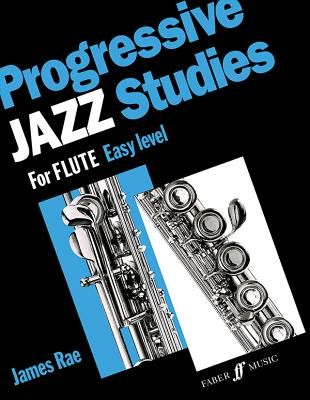 Progressive Jazz Studies for Flute, Easy Level - Rae, James