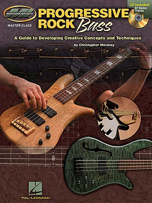 Progressive Rock Bass: A Guide to Developing Progressive Concepts and Techniques - Maloney, Christopher