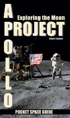 Project Apollo: Exploring the Moon, Volume 2 - Godwin, Robert
