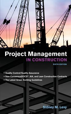 Project Management in Construction - Levy, Sidney M.