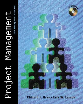 Project Management: The Management Process - Gray, Clifford F, Professor