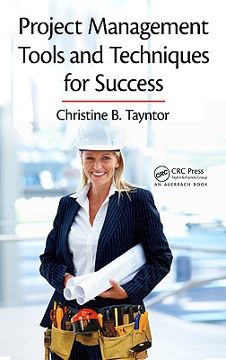 Project Management Tools and Techniques for Success - Tayntor, Christine B