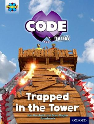 Project X CODE Extra: Light Blue Book Band, Oxford Level 4: Dragon Quest: Trapped in the Tower - Burchett, Jan, and Vogler, Sara