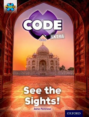 Project X CODE Extra: Purple Book Band, Oxford Level 8: Wonders of the World: See the Sights! - Penrose, Jane