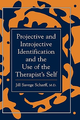 Projective and Introjective Identification and the Use of the Therapist's Self - Scharff, Jill Savege