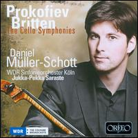 Prokofiev, Britten: The Cello Symphonies - Daniel Müller-Schott (cello); WDR Orchestra, Köln; Jukka-Pekka Saraste (conductor)