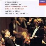 Prokofiev: Violin Concertos Nos. 1 & 2; The Love of Three Oranges Suite