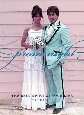 Prom Night: The Best Night of Your Life - Stein, Elissa